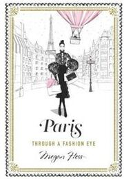 Paris: Through A Fashion Eye -kirja